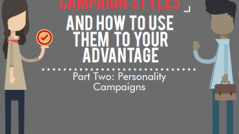 Part Two: Personality Campaigns - Campaign Styles and how to use them to your advantage